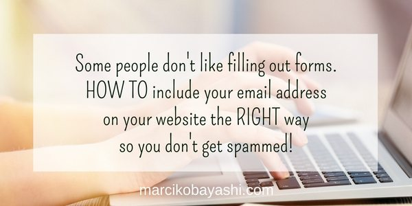 Some people don't like filling out forms. HOW TO include your email address on your website the RIGHT way so you don't get spammed! | Marci Kobayashi at marcikobayashi.com