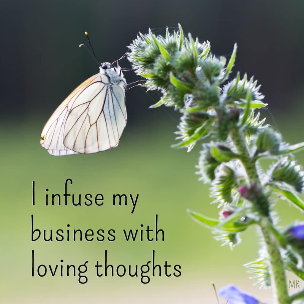 I infuse by business with loving thoughts. | A message brought to you with love, light and blessings from Marci Kobayashi at marcikobayashi.com