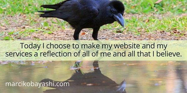 Today I choose to make my website and my services a reflection of all of me and all that I believe. | Come out with your woo with Marci at marcikobayashi.com