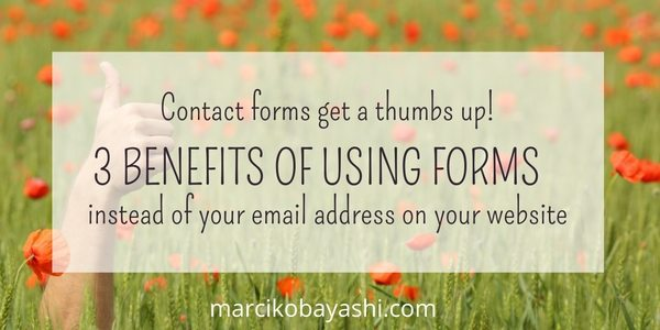Contact forms get a thumbs up! 3 benefits of using forms on instead of your email address on your website. | Marci Kobayashi at marcikobayashi.com