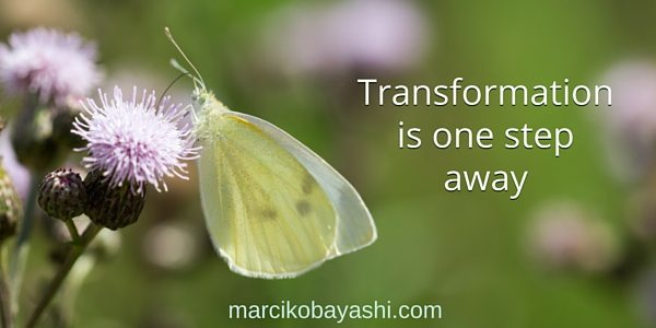 Transformation is one step away. | Marci at marcikobayashi.com