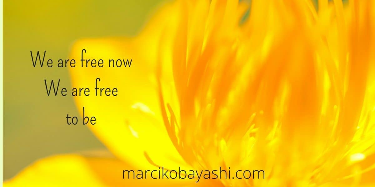 Free to be me. We are free now. We are free to be. I am free to be | Come out with your woo with Marci at marcikobayashi.com